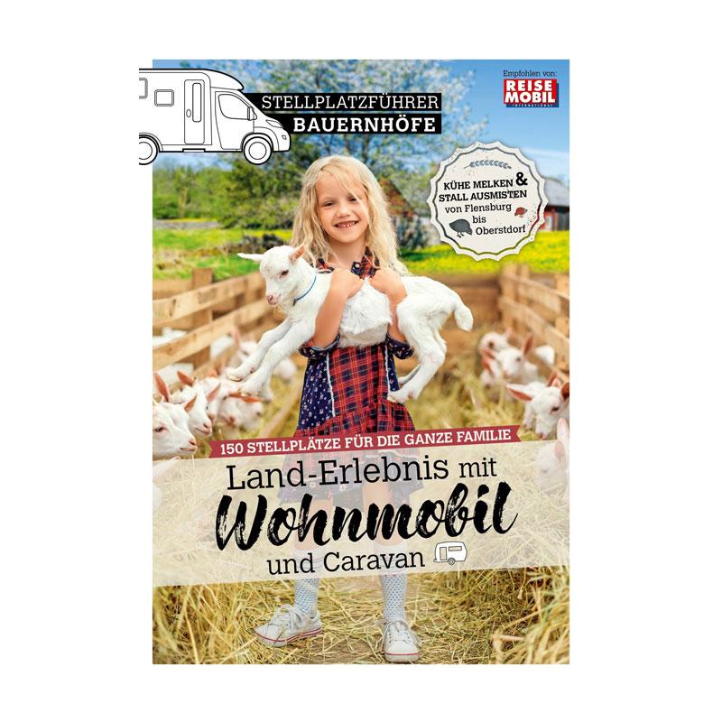 Stellplatzführer Bauernhöfe, Land-Erlebnis mit Wohnmobil