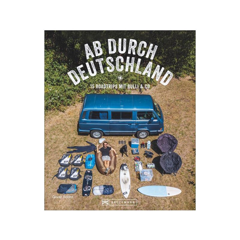 Ab durch Deutschland, 15 Roadtrips mit Bulli & Co.