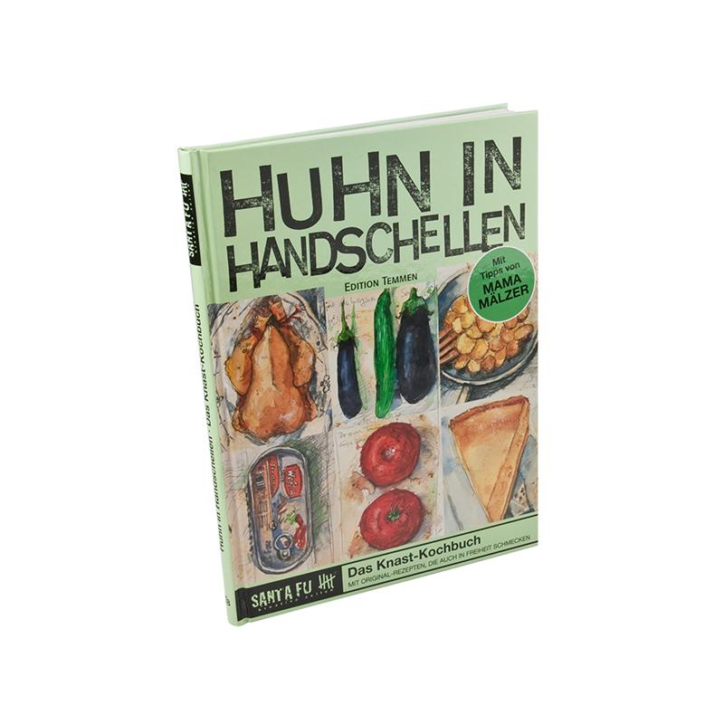 Huhn in Handschellen Das Knast-Kochbuch