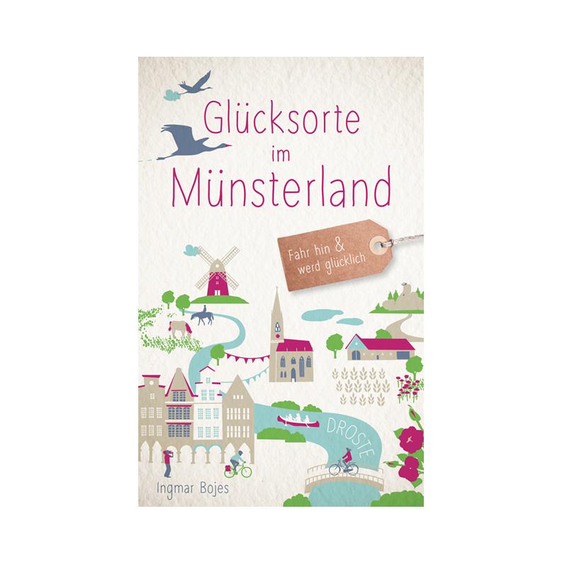 Glücksorte im Münsterland von Ingmar Bojes